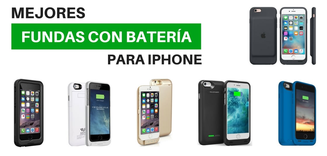 mejores fundas con bateria para iphone